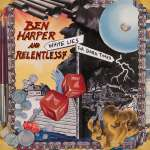 Ben & Relentless 7 Harper: White Lies For Dark Times