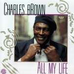 Charles Brown: All My Life