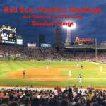 Red Sox Pawsox Seadogs: Baseball Songs