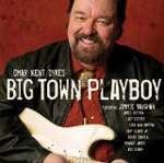 'Omar' Kent Dykes & Jimmie Vaughan: Big Town Playboy
