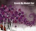 Crash My Model Car: In Dreams