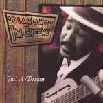'Diamond' Jim Green: Just A Dream