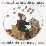 Beneath the Northern Star - The Rise of English Polyphony 1270-1430