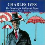 Charles Ives (1874-1954): Sonaten für Violine & Klavier Nr. 1-4 (3)
