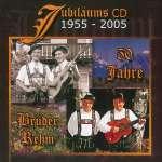 50 Jahre Brüder Rehm (Jubiläums-CD 1955 - 2005)