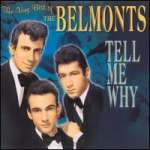 Belmonts: Tell Me Why