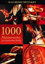 1000 Meisterwerke der klassischen Musik (MP3)