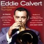 Eddie Calvert: The Golden Trumpet