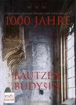 1000 Jahre Bautzen - Streifzug durch Musik & Geschichte