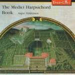 Aapo Häkkinen - Medici Harpsichord Book