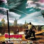 Aaron Heick & Romantic Jazz Trio: Europe