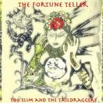 Too Slim & Taildraggers: Fortune Teller