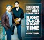 'Monster' Mike Welch & Mike Ledbetter: Right Place, Right Time