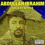 Abdullah Ibrahim (Dollar Brand): Ancient Africa