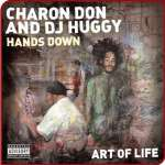 Charon Don & Dj Huggy: Hands Down