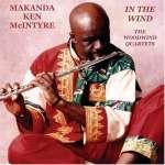 'Makanda' Ken McIntyre (1931-2001): In The Wind