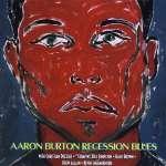 Aaron Burton: Recession Blues