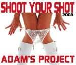 Adam S Project: Shoot Your Shot