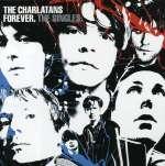 Charlatans (Brit-Pop): Forever: The Singles