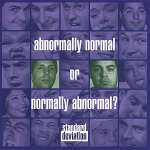 Abnormally Normal Or Normally