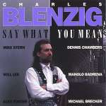 Charles Blenzig: Say What You Mean
