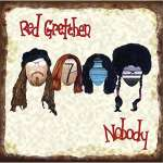 Red Gretchen: Nobody