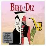 Charlie Parker & Dizzy Gillespie: Bird & Diz