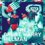 Great Harry Hillman: Tilt