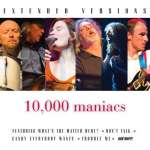 10. 000 Maniacs, 10, 000: Extended Versions