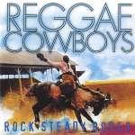 Reggae Cowboys: Rock Steady Rodeo