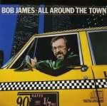 Bob James: All Around The Town