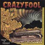 Crazy Fool: Train Of Thought