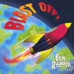 Ben Rudnick & Friends: Blast Off!