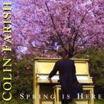 Colin Farish: Spring Is Here