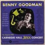 Benny Goodman (1909-1986): Live At Carnegie Hall
