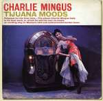 Charles Mingus (1922-1979): Tijuana Moods (1)