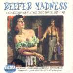Reefer Madness - A Collection Of Vintage Drug Songs