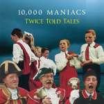 000 Maniacs 10: Twice Told Tales