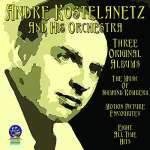 Andre Kostelanetz: Three Original Albums