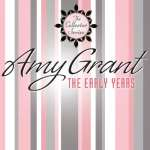 Amy Grant: The Early Years
