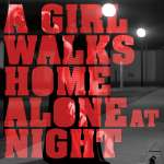 A Girl Walks Home Alone At Night (Orig. Soundtrack)