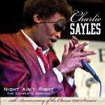 Charlie Sayles: Night Ain't Right