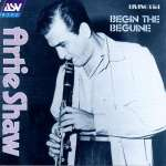 Artie Shaw: Begin The Beguine