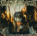 Cradle Of Filth. =Tribute=: Covered In Filth