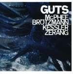 JoeMcPhee-Peter Brötzmann-Kent Kessler-Michael Zerang: Guts