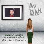 An Dan-Gaelic Songs For A Modern World