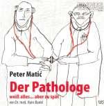 Peter Matic liest Der Pathologe