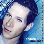 Anders Paulsson - A date with a soprano saxophone