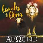 Abound: Lambs To Lions