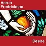 Aaron Fredrickson: Desire